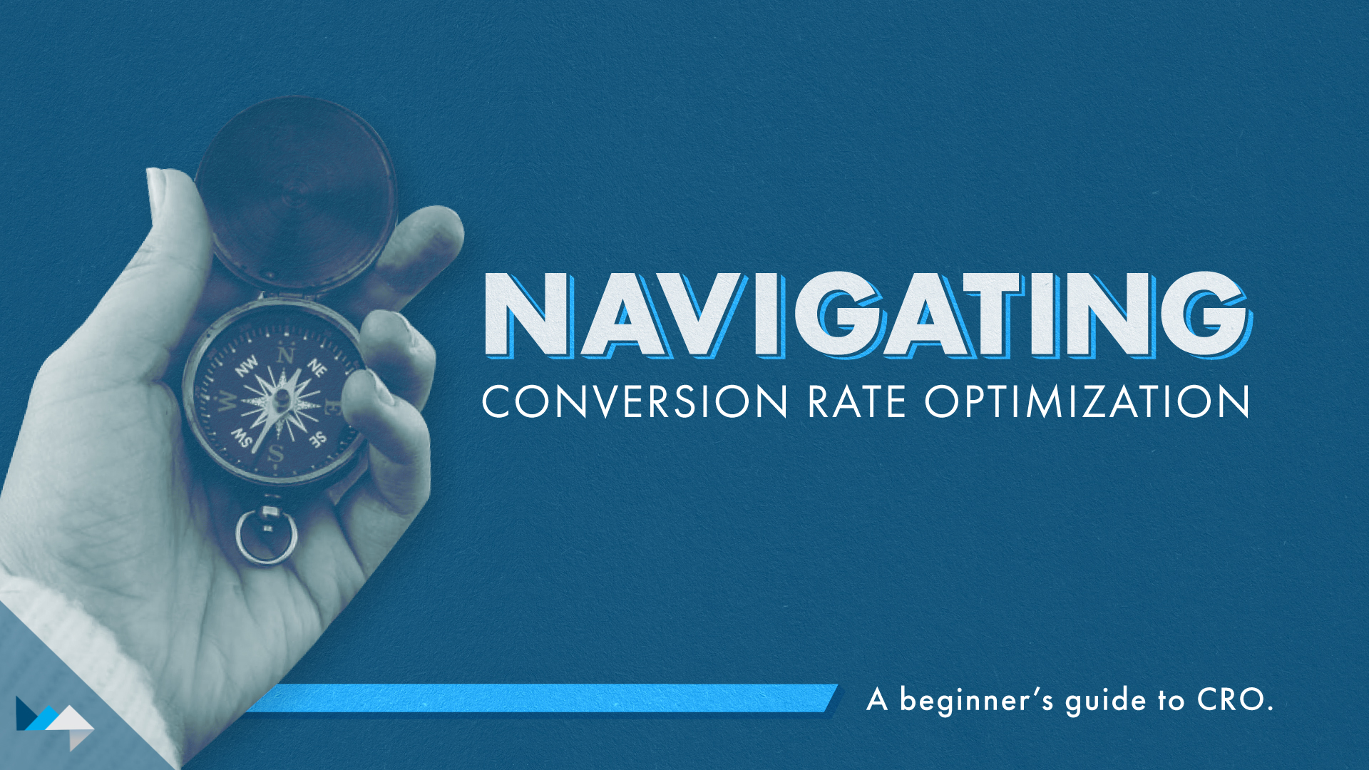 Navigating Conversion Rate Optimization. A beginner's guide to CRO.